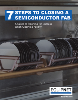 EquipNet has worked with various leading global semiconductor manufacturers to help them properly plan and execute fab closures. This eBook was created by our in-house experts to share best practices with you in handling your semiconductor fab closure.