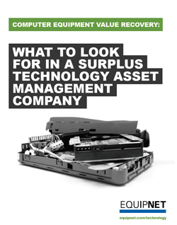 Get all the details you need in selecting the proper surplus technology asset management company in this eBook.