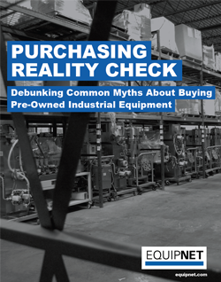Hesitant about buying pre-owned equipment? Get the truth behind purchasing pre-owned industrial equipment.